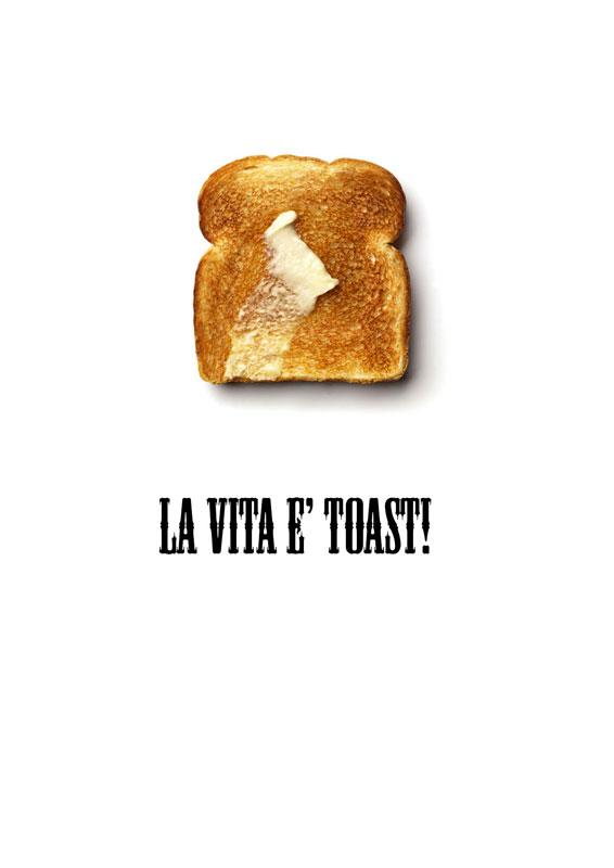 La vita è toast